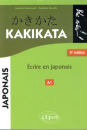Kakikata ; écrire en japonais (2e édition) - Couverture - Format classique
