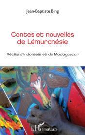 Contes et nouvelles de Lémuronésie ; récits d'Mndonésie et de Madagascar - Couverture - Format classique