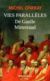 Vies parallèles ; De Gaulle Mitterrand - Couverture - Format classique