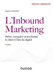 L'inbound marketing : attirer, conquérir et enchanter le client à l'ère du digital (2e édition) - Couverture - Format classique