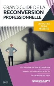 Grand guide de la reconversion professionnelle : les outils de la réussite - Couverture - Format classique