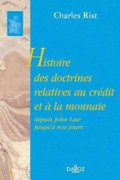 Histoire des doctrines relatives au credit et a la monnaie depuis john law jusqu'a nos jours - Couverture - Format classique