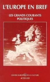 L'EUROPE EN BREF ; les grands courants politiques - Couverture - Format classique