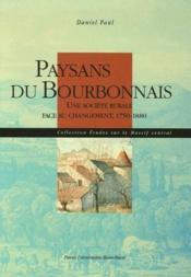 Paysans du Bourbonnais ; une société rurale face au changement, 1750-1880 - Couverture - Format classique