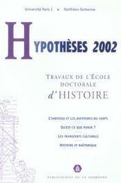 Hypotheses 2002. Travaux De L'Ecole Doctorale D'Histoire De L'Univers Ite Paris I Pantheon-Sorbonne (édition 2002) - Intérieur - Format classique