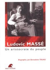 Ludovic Massé, un aristocrate du peuple - Couverture - Format classique