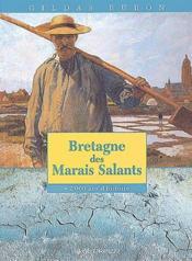 Bretagne Des Marais Salants ; 2000 Ans D'Histoire - Couverture - Format classique