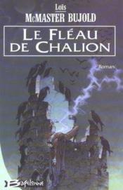 Chalion T.1 ; le fléau de Chalion - Couverture - Format classique