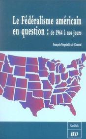 Le Federalisme Americain En Question : De 1964 A Nos Jours - Intérieur - Format classique