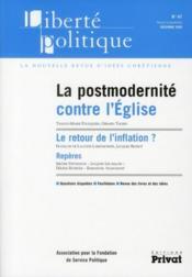 REVUE LIBERTE POLITIQUE N.47 ; la postmodernité contre l'Eglise ; le retour de l'inflation ? - Couverture - Format classique