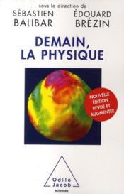 Demain, la physique (édition 2009) - Couverture - Format classique