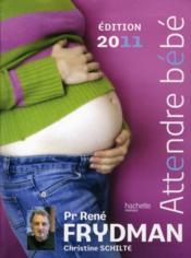 telecharger Attendre bebe (edition 2011) livre PDF/ePUB en ligne gratuit