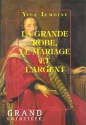 La grande robe ; le mariage et l'argent - Intérieur - Format classique