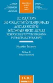 Les relations des collectivités territoriales avec les sociétés d'économie mixte locales ; recherche sur l'institutionnalisation d'un partenariat public-privé - Couverture - Format classique