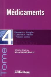 Le moniteur internat tome 4 4e ed medicaments - Couverture - Format classique