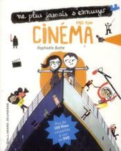 Ne plus jamais s'ennuyer ; cinéma - Couverture - Format classique