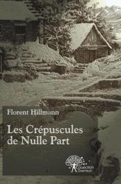 Les crepuscules de nulle part - Couverture - Format classique