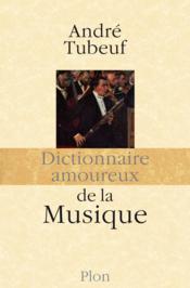 Dictionnaire amoureux de la musique - Couverture - Format classique