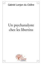 Un psychanalyste chez les libertins - Couverture - Format classique
