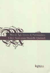 Moyen age, livres & patrimoines - liber amicorum danielle queruel - Couverture - Format classique