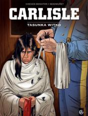 Carlisle t.1 ; Tasunka Witko - Couverture - Format classique