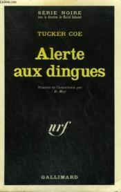 Alerte Aux Dingues. Collection : Serie Noire N° 1377 - Couverture - Format classique