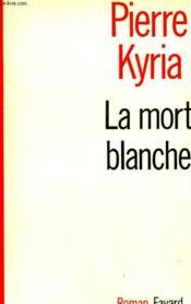 La Mort Blanche. - Couverture - Format classique