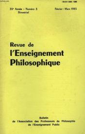 REVUE DE L'ENSEIGNEMENT PHILOSOPHIQUE, 35e ANNEE, N° 3, FEV.-MARS 1985 - Couverture - Format classique