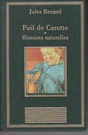 Poil de carotte Histoires naturelles (La bibliothèque des chefs-d'oeuvre) - Couverture - Format classique