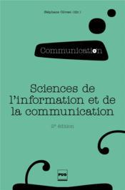 Les sciences de l'information et de la communication (2e édition) - Couverture - Format classique