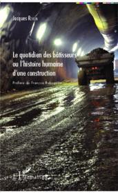 telecharger Le quotidien des betisseurs ou l'histoire humaine d'une construction livre PDF en ligne gratuit