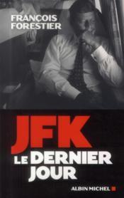 JFK, le dernier jour - Couverture - Format classique