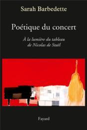 Poétique du concert ; à la lumière du tableau de Nicolas de Staël - Couverture - Format classique