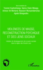 Violences de masse, reconstruction psychique et des liens sociaux ; initiative de développement de la santé mentale dans la région des Grands Lacs - Couverture - Format classique