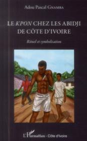 Les Kpon chez les Abidji de Côte d'Ivoire ; rituel et symbolisation - Couverture - Format classique