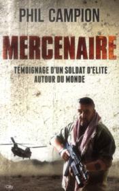 Mercenaire ; témoignage d'un soldat d'élite autour du monde - Couverture - Format classique