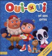 Oui-Oui et ses amis ; livre d'activités - Couverture - Format classique