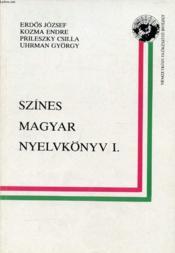 Szines Magyar Nyelvkönyv I. - Couverture - Format classique