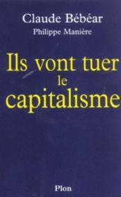 Ils vont tuer le capitalisme - Couverture - Format classique