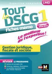 Tout le DSCG 1 - gestion juridique fiscale et sociale - entraînement et révision (édition 2018/2019) - Couverture - Format classique