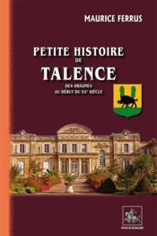Petite histoire de Talence ; des origines au début du XXe siècle - Couverture - Format classique