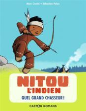 Nitou l'Indien T.1 ; quel grand chasseur ! - Couverture - Format classique