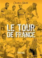 Le tour de France ; petites histoires et grandes legendes - Couverture - Format classique