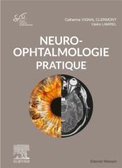 Neuro-ophtalmologie pratique - Couverture - Format classique