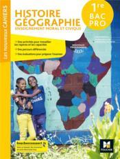 Les nouveaux cahiers ; histoire-géographie-enseignement moral et civique ; 1re bac pro ; livre élève (édition 2020) - Couverture - Format classique