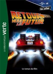 Films cultes Universal t.3 ; E.T. retour vers le futur, le roman du film - Couverture - Format classique