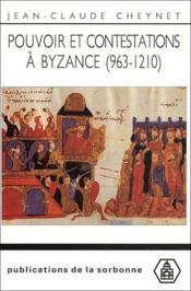 Pouvoir et contestations à Byzance (963-1210) - Couverture - Format classique