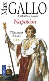 Napoléon t.3 ; l'empereur des rois - Couverture - Format classique
