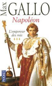 Napoléon t.3 ; l'empereur des rois - Intérieur - Format classique