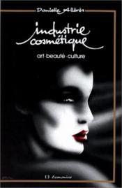 Industrie cosmétique ; art, beauté, culture - Couverture - Format classique